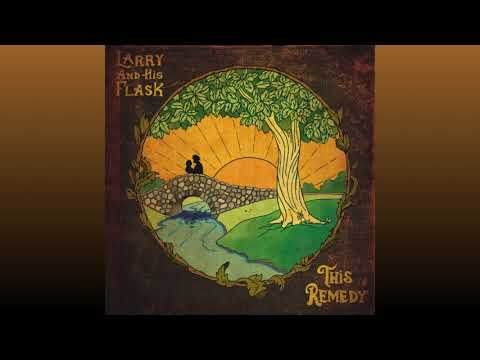 Larry And His Flask - 'This Remedy' (Official Audio) Mp3