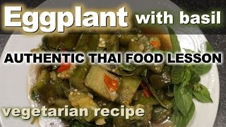 Authentic Thai Recipe for Vegetarian Pad Makua Yao with Basil | Basil with Eggplant | ผัดมะเขือยาว