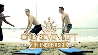 Only Seven Left in Indonesia 8: Let