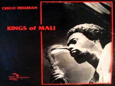 Chico Freeman - Kings of Mali 1/4 - Look Up
