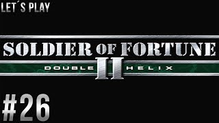 Let´s Play Soldier of Fortune 2: Double Helix - part 26 [German/HD/Blind]