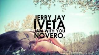 Jerry Jay Feat. Iveta - Jam With You (Novero. Remix)