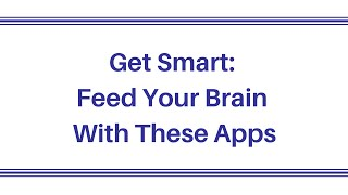Brain Training Apps that Feed Your Mind: Lumosity, Peak, Elevate, Eidetic & Happify: DeviceBright