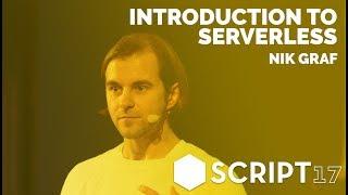 Nik Graf - Introduction To Serverless / Script17