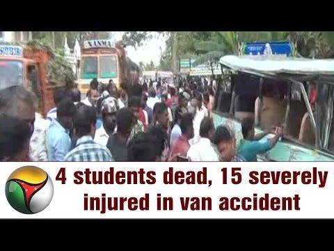 4 students dead, 15 severely injured in van accident at Kanyakumari | Live Report