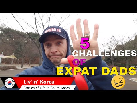 Top 5 challenges of living as an Expat Dad in South Korea