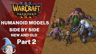 Part 2 | Neutral Humanoid Models Side by Side with Old Models | Warcraft 3 Reforged Beta