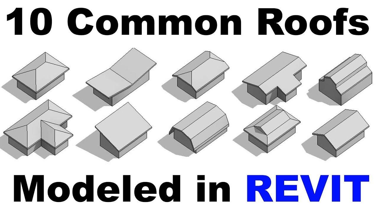 10 Common Roof Shapes Modeld in Revit Tutorial - YouTube