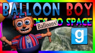 BALLOON BOY GOES TO SPACE | Gmod Space Race (Five Nights at Freddy