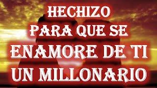 HECHIZO PARA QUE SE ENAMORE DE TI UN MILLONARIO