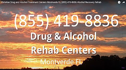 Christian Drug and Alcohol Treatment Centers Montverde FL (855) 419-8836 Alcohol Recovery Rehab