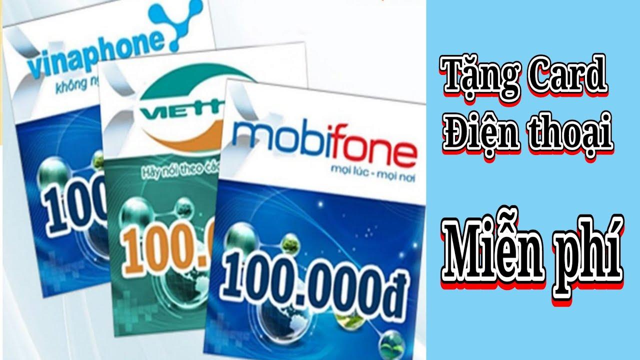 Tặng 3 Card điện thoại Viettel, Mobifone, Vinaphone Miễn Phí