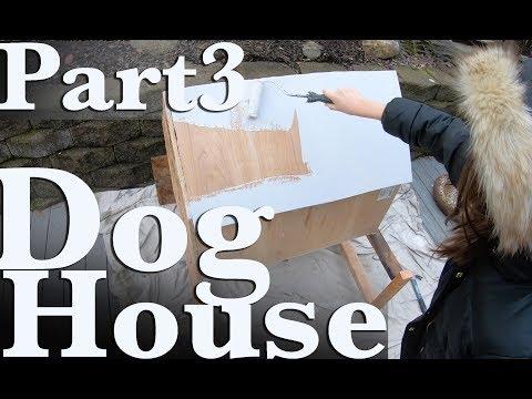DIY DOG HOUSE part 3