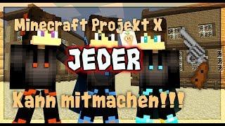 Projekt X Info Video!!! JEDER KANN MITMACHEN!!! /Minecraft Projekt X Season 3 Folge 2