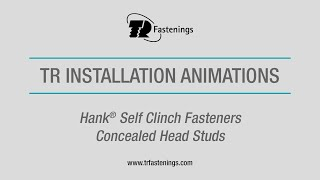 TR Hank® Self Clinch Fasteners - Concealed Head Studs