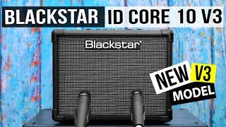 Blackstar ID CORE 10 V3 - NEW Blackstar amps for 2021