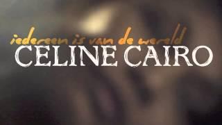 """Celine Cairo - """"Iedereen is van de Wereld"""" (Audio)"""