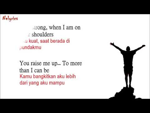 You Raise Me Up   Josh Groban   Westlife Lyrics Terjemahan Indonesia