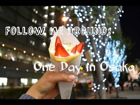 Follow me around: One day in Osaka