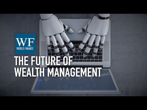 Is robo-advice the future of wealth management? | World Fina