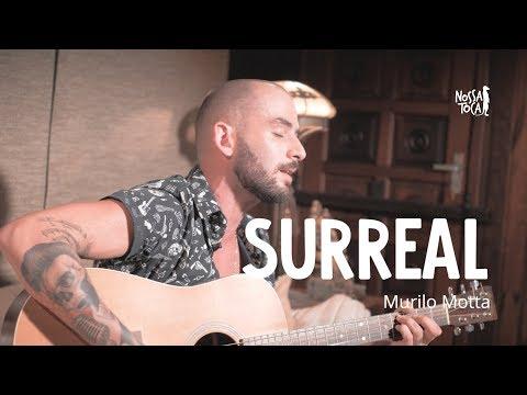 Surreal - Murilo Motta Toca a Sua Nossa Toca