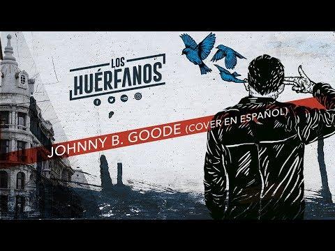Los Huérfanos - Johnny B Goode (Cover en Español)