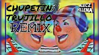 CHUPETIN TRUJILLO REMIX |Ft. Beba Army  [Alecz Villena Remix] Rico Rico Rico Rico