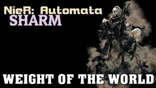 Sharm ~ Weight Of The World (NieR: Automata)