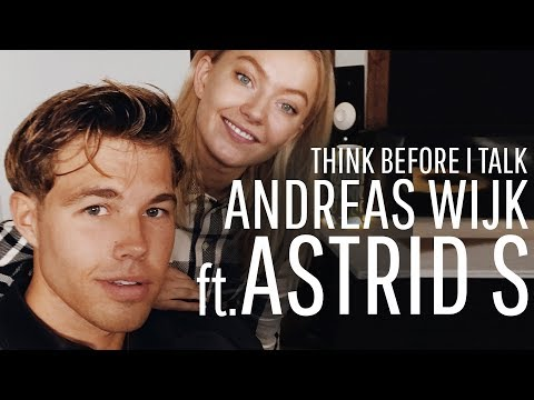 Andreas Wijk x Astrid S - Think Before I Talk