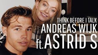 Andreas Wijk x Astrid S - Think Before I Talk