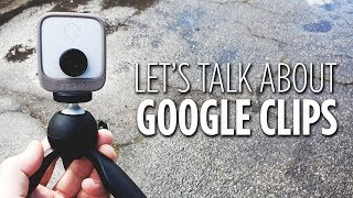 Let's Talk About Google Clips
