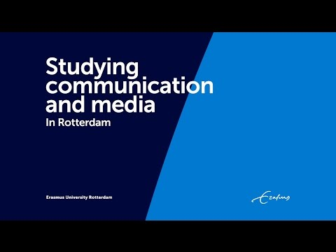 Studying Communication and Media Rotterdam - Erasmus Univers