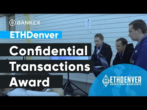 ETHDenver. Confidential Transactions Award