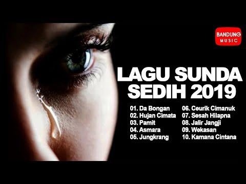 Lagu Sunda Sedih 2019 [HD Quality]