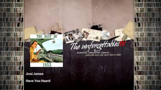 Joni James - Have You Heard