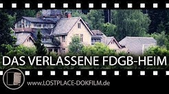 """Lost Place - Brockenwirt Hans Steinhoff und das FDGB-Heim """"Hermann Duncker"""""""