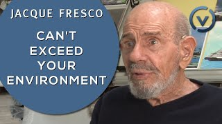 Jacque Fresco - Can't Exceed Your Environment - Dec. 28, 2010
