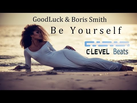 Goodluck & Boris Smith – Be Yourself (Extended Mix)