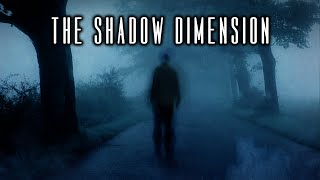 Shadow Dimension Trailer! New Docu-Series on Shadow Phenomena!