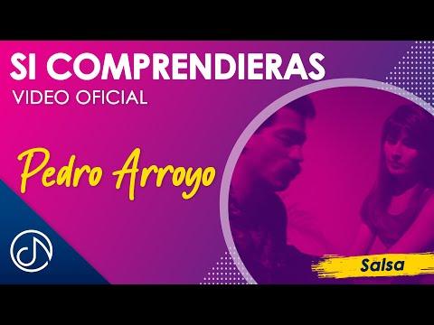 Si Comprendieras - Pedro Arroyo