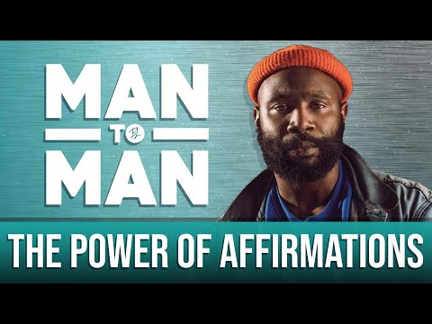 Man to Man: The Power of Affirmations | Karega Bailey | A Black Love Wellness Series