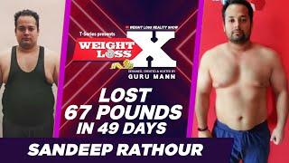 LOST 67 POUNDS IN 49 DAYS | Sandeep Rathour | Weight Loss X | Guru Mann | Health & Fitness