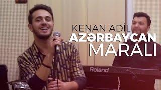 Kenan Adil - Azerbaycan Marali