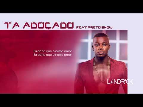 Landrick - Ta Adoçado Feat Preto Show