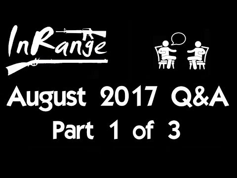 August 2017 Q&A - Part 1 of 3