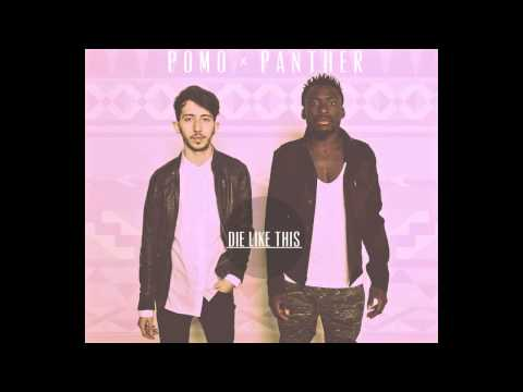 Pomo - Die Like This Ft. Panther