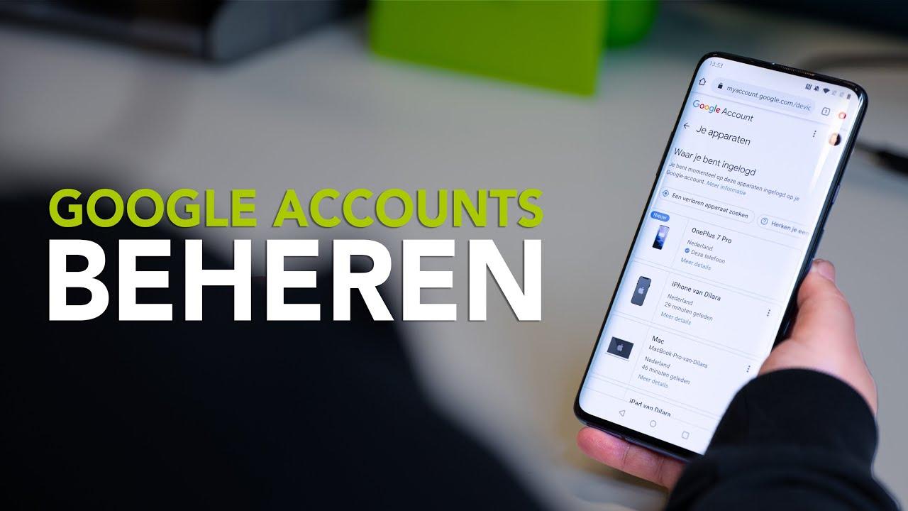 Tip: beheer de apparaten die toegang hebben tot je Google-account