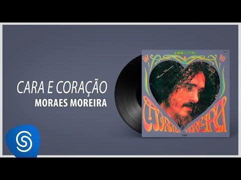 Cara e Coração - Moraes Moreira - LETRAS.MUS.BR