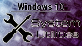 How to Easily Access System Utilities - Windows 10 Tutorial
