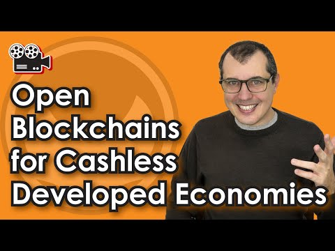 Open Blockchains for Cashless Developed Economies